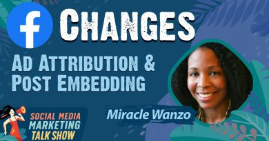 Facebook Ad Attribution Changes and Facebook Embed Changes