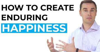 How to Create Enduring Happiness