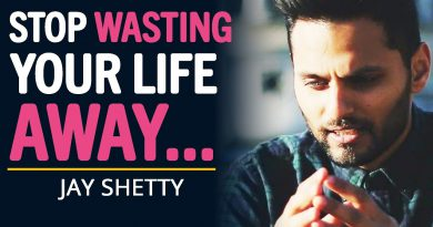 WATCH THIS Before You WASTE YOUR LIFE Away... | Motivational Speech By Jay Shetty