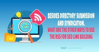 Besides Directory Submission & Syndication, What Are Other Ways To Use The RSS For SEO Link Building