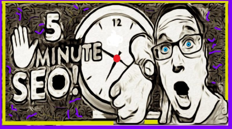 SEO Tips to Improve On-Page SEO in Under 5 Minutes