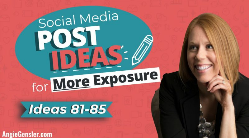 Social Media Posts Ideas for More Exposure for Your Business [Ideas 81 - 85]
