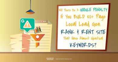 Will There Be A Google Penalty If You Build 50+ Page Local Lead Gen Rank And Rent Site That Have Alm