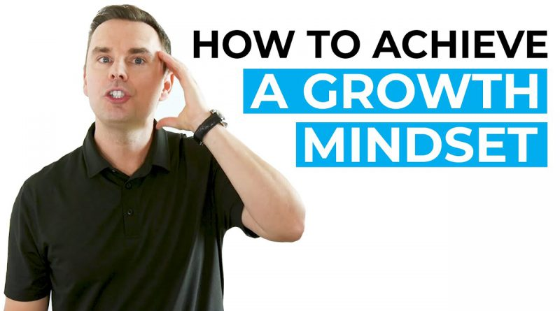 How to Achieve a Growth Mindset