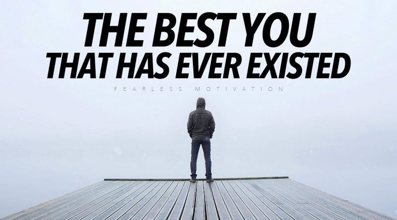 The Best You That Ever Existed (2021 Motivational Speech)