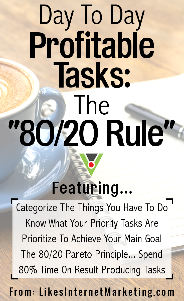 Day To Day Profitable Tasks - The 80-20 Rule