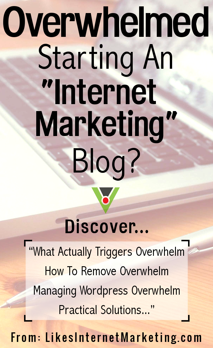Overwhelmed Starting An Internet Marketing Blog