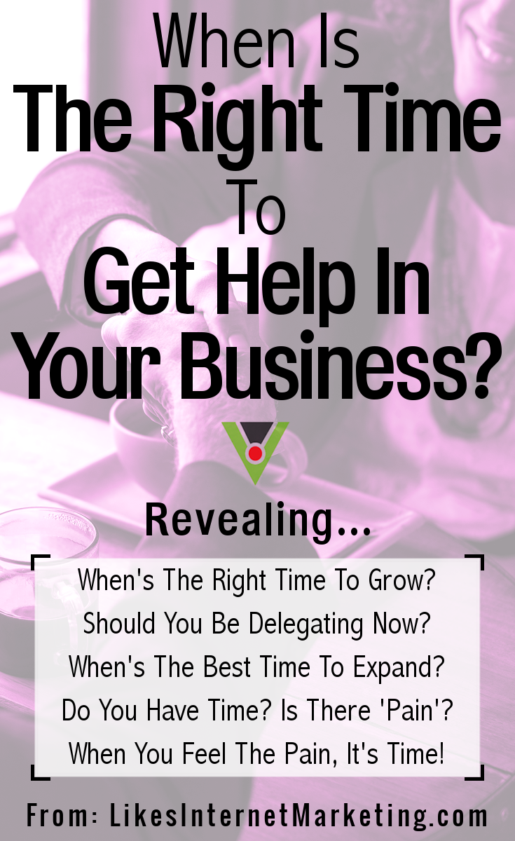 When Is The Right Time To Get Help In Your Business