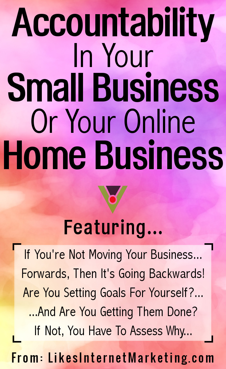Accountability In Your Small Business Or Online Home Business
