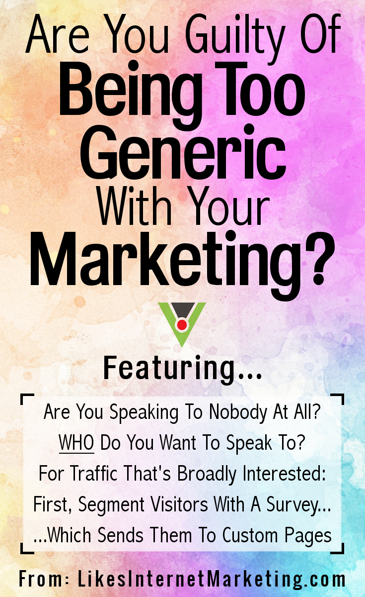 Are You Guilty Of Being Too Generic With Your Marketing