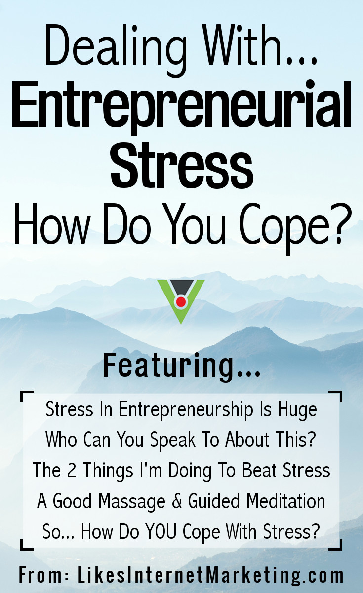 Dealing With Entrepreneurial Stress How Do You Cope
