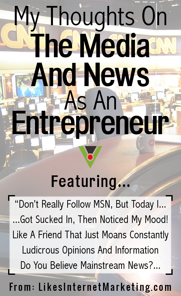 My Thoughts On The Media And News As An Entrepreneur