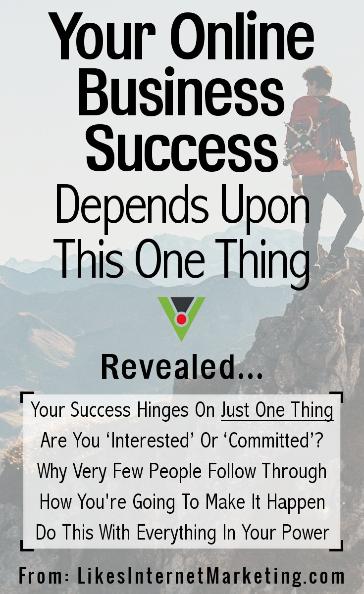 Your Online Business Success Depends Upon This One Thing