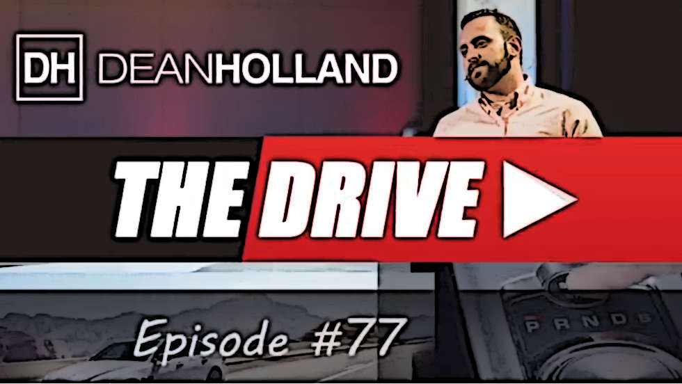 Dean Holland The Drive Episode 77