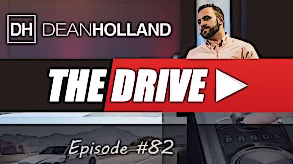 Dean Holland The Drive Episode 82