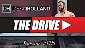 Dean Holland The Drive Episode 115