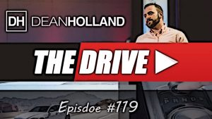 Dean Holland The Drive Episode 119
